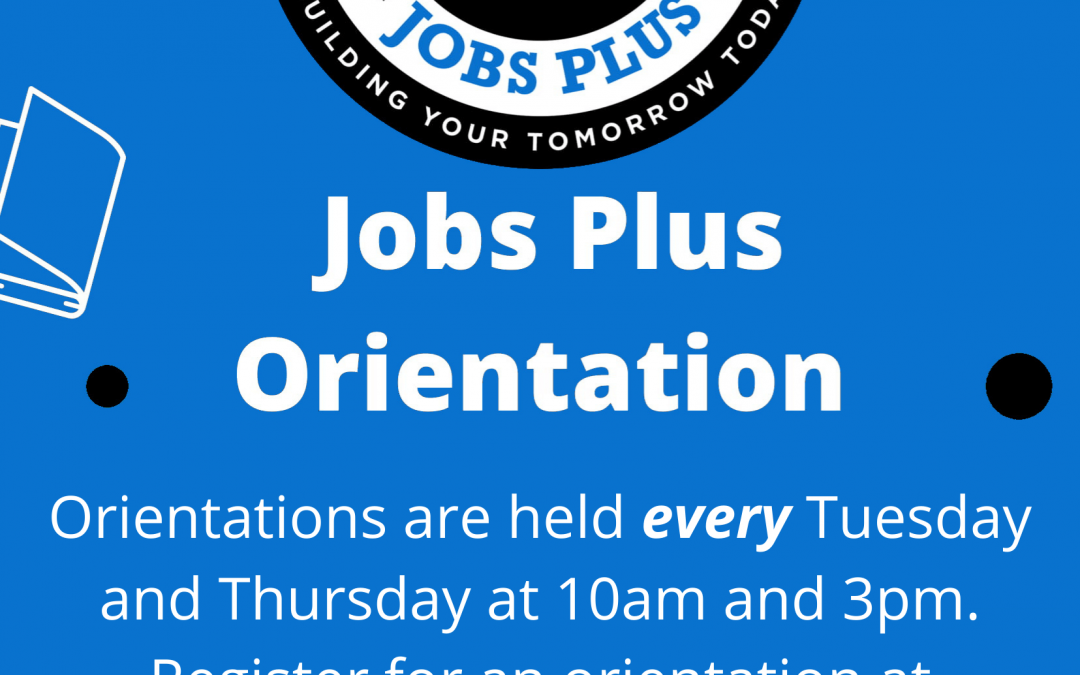 Jobs Plus Orientation (3pm)